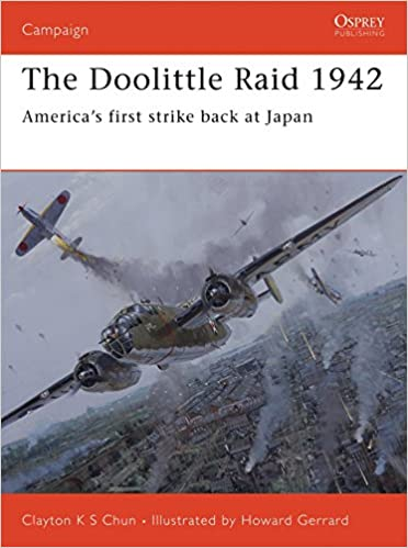 The Doolittle Raid 1942: America's first strike back at Japan ... on