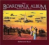The Boardwalk Album, Barbaranne Boyer, 0919783112