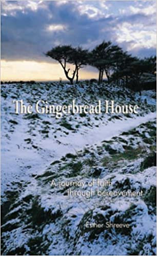 Read The Gingerbread House, The: A Journey of Faith Through Bereavement PDF, azw (Kindle), ePub, doc, mobi