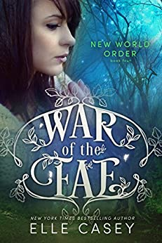 New World Order (War of the Fae Book 4) by [Casey, Elle]