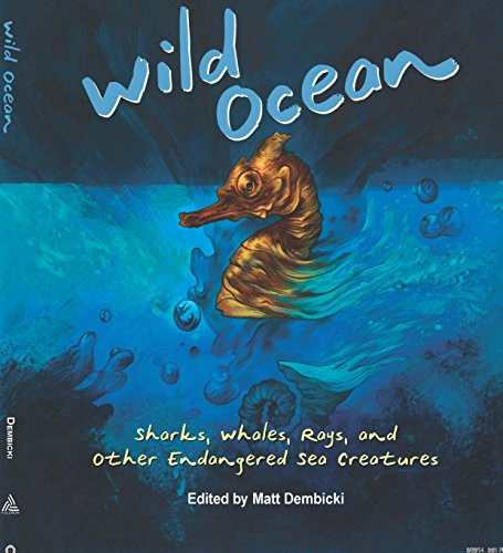 ,,DOC,, Wild Ocean: Sharks, Whales, Rays, And Other Endangered Sea Creatures. evento print minute select fecha