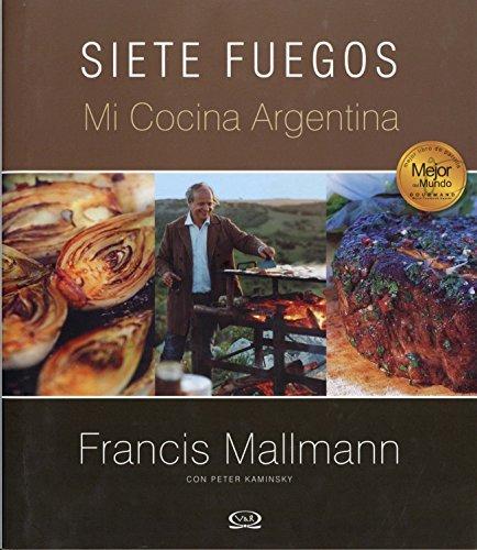 Siete Fuegos, mi cocina argentina (Spanish Edition) by ...