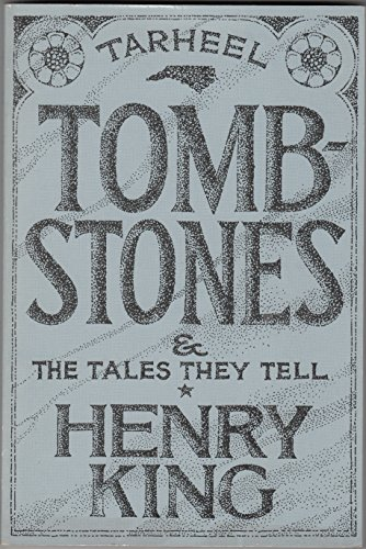 Tar Heel Tombstones and the Tales They Tell: And the Tales They Tell