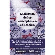 Dialéctica de los conceptos en educación (Linterna Pedagógica nº 7) (Spanish Edition)