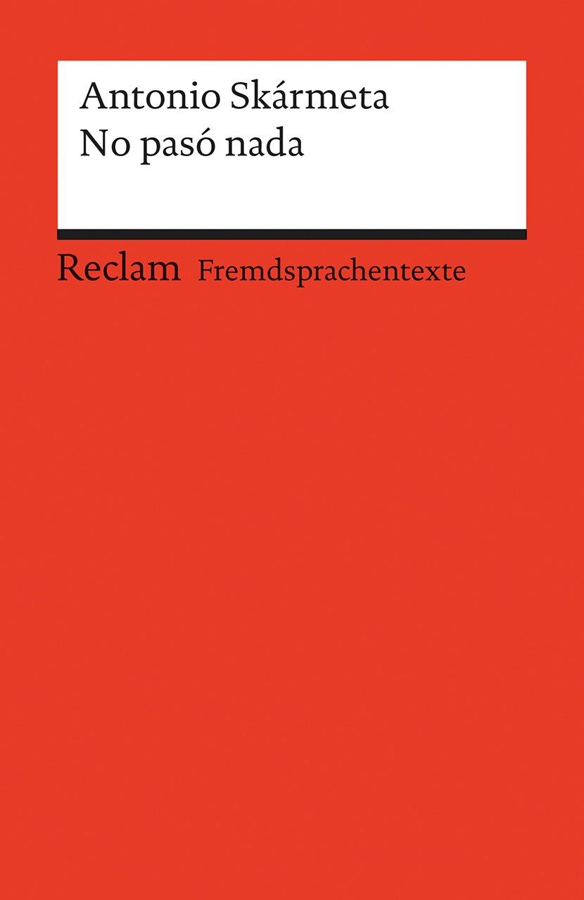 No pasó nada: Spanischer Text mit deutschen Worterklärungen. B2 (GER) (Reclams Universal-Bibliothek)