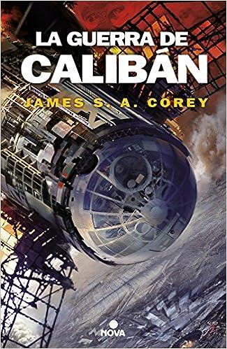 La Guerra De Calibán (the Expanse 2) por James S.a. Corey epub