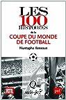Les 100 histoires de la coupe du monde de football par Kessous