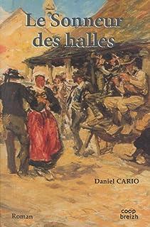 Le sonneur des halles, Cario, Daniel