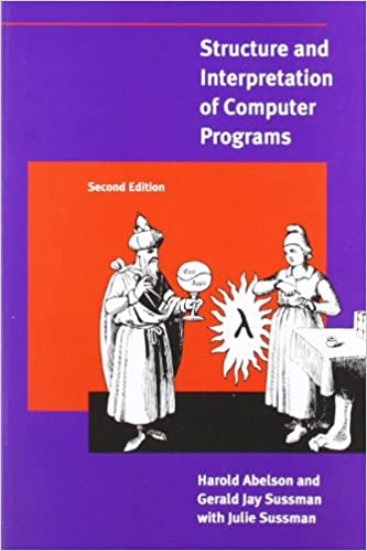 Structure and Interpretation of Computer Programs - 2nd