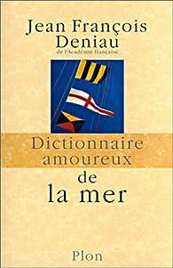 Dictionnaire amoureux de la mer par Jean-François Deniau