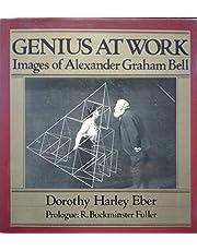 Genius at Work: Images of Alexander Graham Bell