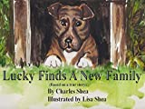 Lucky Finds A New Family: Based on a true story