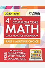 4th Grade Common Core Math: Daily Practice Workbook - Part I: Multiple Choice | 1000+ Practice Questions and Video Explanations | Argo Brothers Paperback