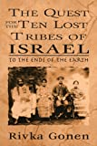 The Quest for the Ten Lost Tribes of Israel, Rivka Gonen, 0765761467