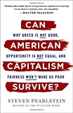 img - for Can American Capitalism Survive?: Why Greed Is Not Good, Opportunity Is Not Equal, and Fairness Won't Make Us Poor book / textbook / text book