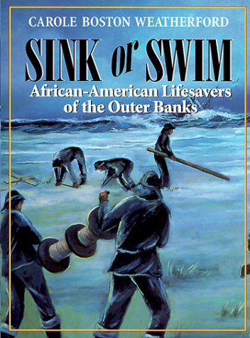 Sink or Swim: African-American Lifesavers of the Outer Banks (Carolina Young People)
