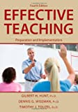 Effective Teaching : Preparation and Implementation, Hunt, Gilbert H. and Wiseman, Dennis G., 0398078602