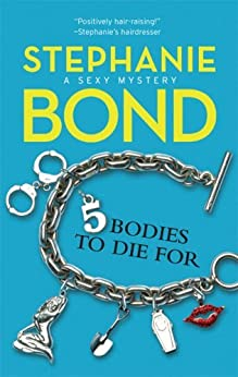 5 Bodies to Die For (A Body Movers Novel) by [Bond, Stephanie]