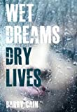 Wet Dreams Dry Lives