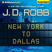 New York to Dallas: In Death, Book 33 | J. D. Robb