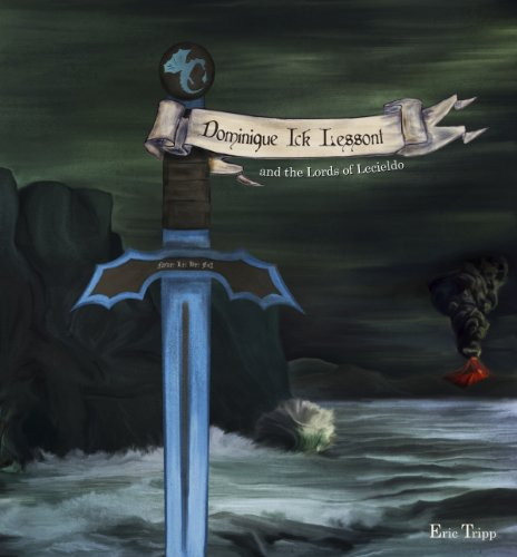 Dominique Ick Lessont and the Lords of Lecieldo (Book 3 of the Dominique Ick Lessont series)