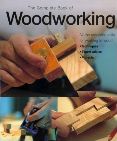 Download The Complete Book of Woodworking: An Illustrated Guide to Tools and Techniques pdf epub