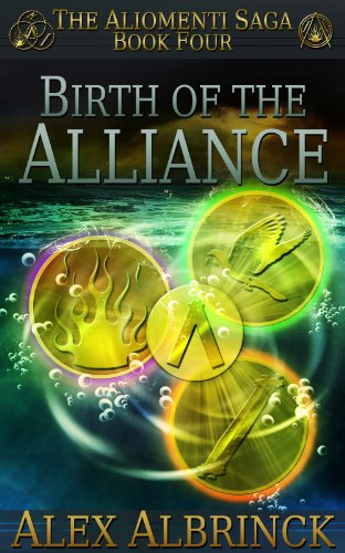 Birth of the Alliance (The Aliomenti Saga, #4) - Alex Albrinck
