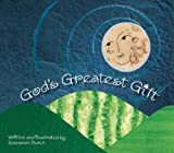 God's Greatest Gift, Deborah Burch, 0977944530