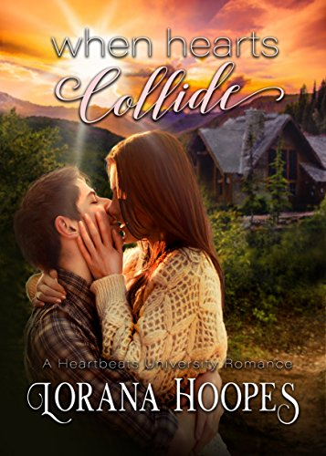 [D.o.w.n.l.o.a.d] When Hearts Collide (Contemporary New Adult Christian romance): A Heartbeats College Romance [P.D.F]