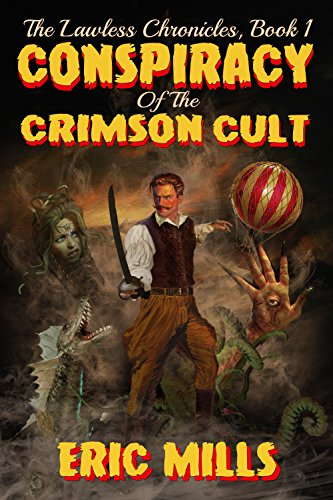 Conspiracy of the Crimson Cult (The Lawless Chronicles Book 1)