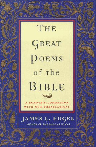 The Great Poems Of The Bible  A Reader's Companion With New Translations