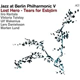 Jazz at Berlin Philharmonic V: Lost Hero - Tears for Esbjorn