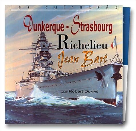 Livre gratuits en ligne Les Cuirassés : Dunkerque - Strabourg, Richelieu, Jean Bart pdf, epub