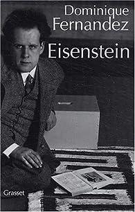 Eisenstein par Dominique Fernandez