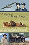 img - for A Promise That Bears Honour: A Rocky Mountain adventure story, when wilderness and man collide, retribution can ensue for generations! book / textbook / text book