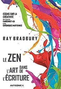 Le zen dans l'art de l'écriture par Ray Bradbury