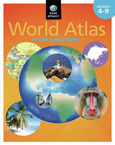 Know GeographyTM World Atlas Grades 4-9 (Rand Mcnally Know Geography)...