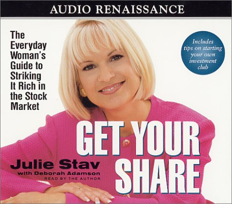 Get Your Share: The Everyday Woman's Guide to Striking It Rich in the Stock Market by Macmillan Audio