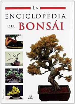 La enciclopedia del bonsai / The Bonsai Encyclopedia