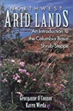 Northwest Arid Lands, Georganne P. O'Connor and Karen J. Wieda, 1574771035