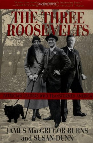 Read Online The Three Roosevelts: Patrician Leaders Who Transformed America ebook