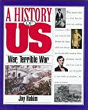 War, Terrible War, 1855-1865, Joy Hakim, 0195095111