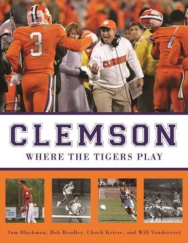 Clemson: Where the Tigers Play Clemson Tigers Football History