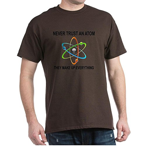 cafepress-never-trust-an-atom-they-make-up-ever-100-cotton-t-shirt-crew-neck-soft-and-comfortable-cl