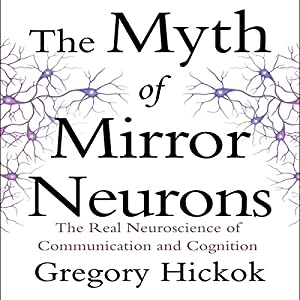 The Myth of Mirror Neurons Audiobook