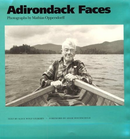 Adirondack Faces: Mathias Oppersdorff (York State (Adirondack Mountains New York Art)