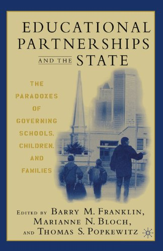 Educational Partnerships and the State: The Paradoxes of Governing Schools, Children, and Families