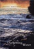 Darkening Water, Daniel G. Hoffman, 080712771X