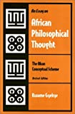 An Essay on African Philosophical Thought : The Akan Conceptual Scheme, Gyekye, Kwame, 1566393833