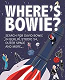 Where s Bowie?: Search for David Bowie in Berlin, Studio 54, Outer Space and more